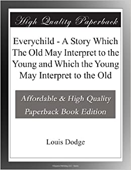 Book Everychild - A Story Which The Old May Interpret to the Young and Which the Young May Interpret to the Old
