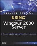 Using Microsoft Windows 2000 Server, Roger Jennings, 0789721228