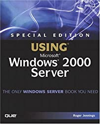 Special Edition Using Microsoft Windows 2000 Server