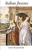 Italian Frescoes, Ernest Kurpershoek, 9077787429