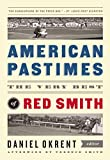 American Pastimes: The Very Best of Red Smith (Library of America)