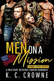 Men on a Mission: A Military Reverse Harem Romance (Spencer Sisters Book 1)