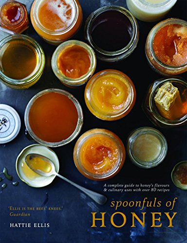 Spoonfuls of Honey - A complete guide to honey's flavours & culinary uses with over 80 recipes by Hattie Ellis (4-Sep-2014) Hardcover