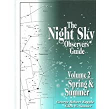 The Night Sky Observers Guide: Sring & Summer