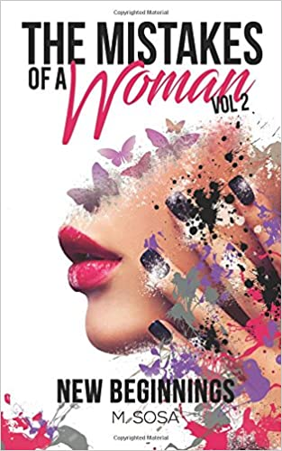 The Mistakes Of A Woman: Volume 2: New Beginnings by M. Sosa