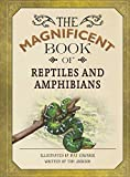 : Magnificent Book of Reptiles and Amphibians (The Magnificent Book of)