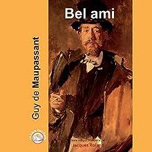 Bel ami   Livre audio Auteur(s) : Guy de Maupassant Narrateur(s) : Jacques Roland