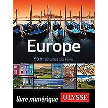 Europe - 50 itinéraires de rêve (French Edition)