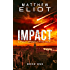 IMPACT: A Post-Apocalyptic Tale (The IMPACT Series Book 1)