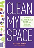 #7: Clean My Space: The Secret to Cleaning Better, Faster, and Loving Your Home Every Day