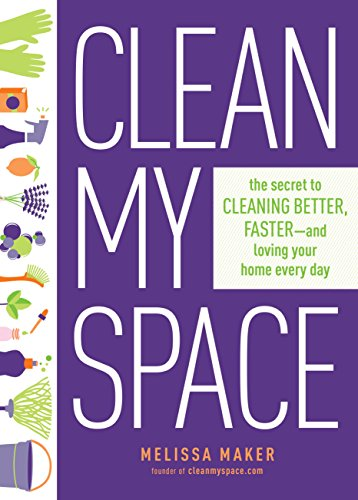 Clean My Space: The Secret to Cleaning Better, Faster, and Loving Your Home Every Day (Best Place To Get Essential Oils)