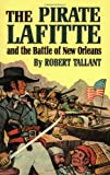 The Pirate Lafitte and the Battle of New Orleans, Robert Tallant, 0882899317