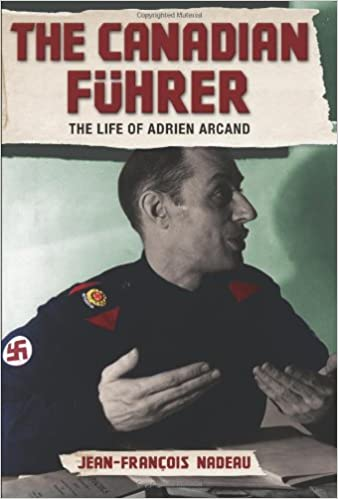 amazon the canadian fuhrer the life of adrien arcand nadeau