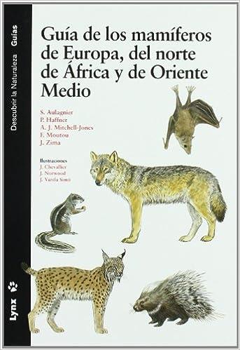 Guía de los mamíferos de europa, del norte de África y de Oriente ...