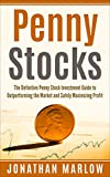 img - for Penny Stocks: The Definitive Penny Stock Investment Guide to Outperforming the Market and Safely Maximizing Profit (Penny Stocks, penny stocks for beginners, penny stock investing, stock trading) book / textbook / text book