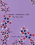 General Chemistry 102, David R. Khan, 1608624986
