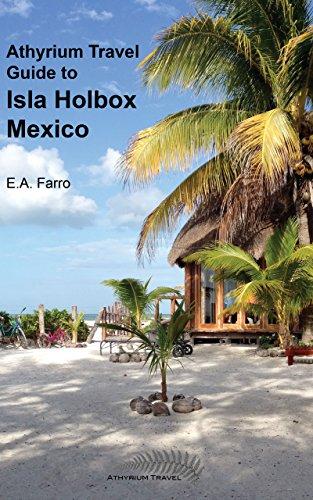 Athyrium Guide to Isla Holbox: Isla Holbox Yucatan Peninsula, Mexico by [Farro,