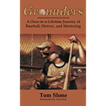Grounders: A Once-in-a-Lifetime Journey of Baseball, History, and Mentoring