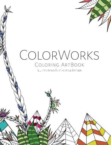 Download ColorWorks Coloring ArtBook: Illustrations by Christine Kistner (Volume 1) ebook