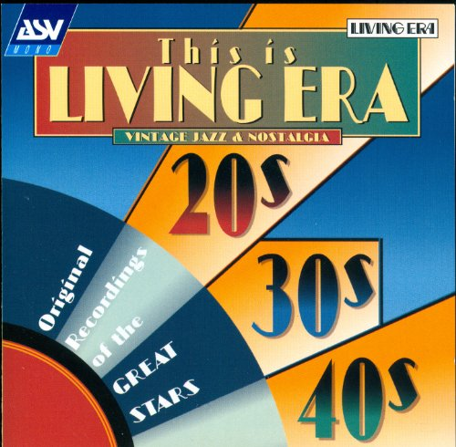 (This Is Living Era - Vintage Jazz and Nostalia of the 1920s, 1930s and 1940s)
