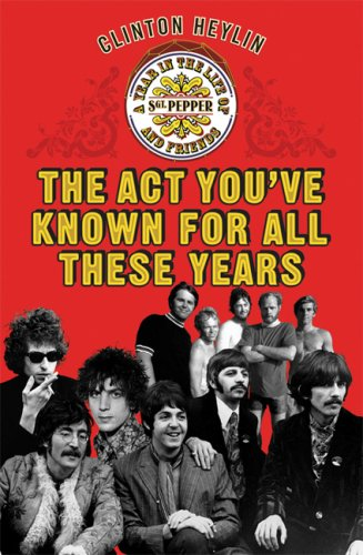 The Act You've Known for All These Years: A Year in the Life of Sgt. Pepper and Friends