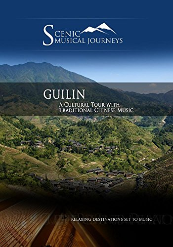 - Naxos Scenic Musical Journeys Guilin A Cultural Tour with Traditional Chinese Music