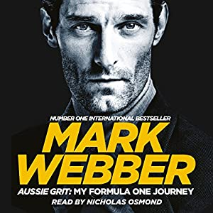 Aussie Grit: My Formula One Journey Audiobook