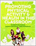 img - for Promoting Physical Activity and Health in the Classroom book / textbook / text book