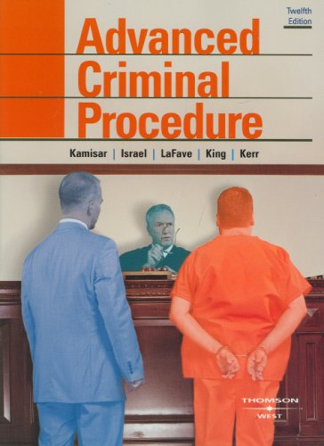 Advanced Criminal Procedure (The Adversary System): Cases, Comments, Questions (American Casebook Series)