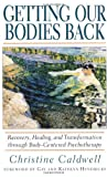 Getting Our Bodies Back, Christine Caldwell, 1570621497