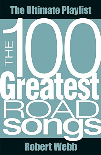 The 100 Greatest Road Songs (Ultimate Playlist)