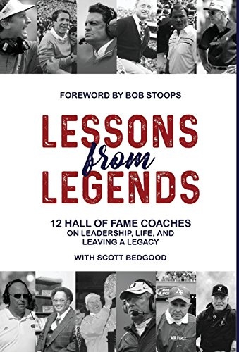 Lessons from Legends: 12 Hall of Fame Coaches on Leadership, Life, and Leaving a - Legends Football