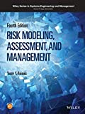 img - for Risk Modeling, Assessment, and Management (Wiley Series in Systems Engineering and Management) book / textbook / text book