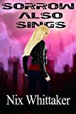Sorrow also sings (Glyph Warrior Book 3)