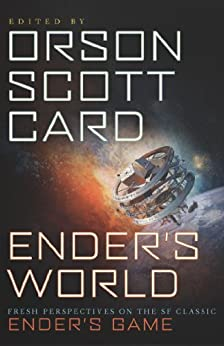 Ender's World: Fresh Perspectives on the SF Classic Ender's Game by [Card, Orson Scott, Janis Ian, Aaron Johnston, Mary Robinette Kowal]
