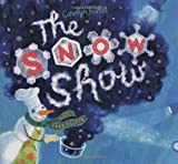 The Snow Show, Carolyn Fisher, 0152060197