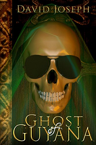 Ghost of Guyana (A Novelette)