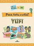 capa de Paca, tatu e cutia!: Glossário ilustrado de Tupi