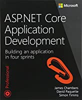 ASP.NET Core Application Development: Building an application in four sprints Front Cover