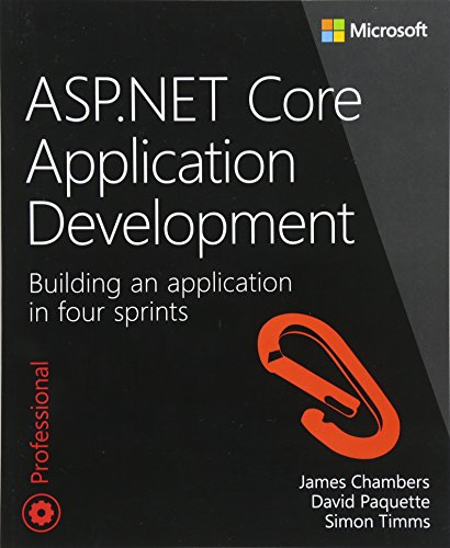 ASP.NET Core Application Development: Building an application in four sprints (Developer Reference) (Sprint Networks)