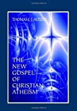 The New Gospel of Christian Atheism, Altizer, Thomas J. J., 1888570652