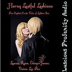 Horny Lustful Lesbians: Five Explicit Erotic Tales of Lesbian Sex