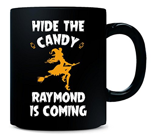 Hide The Candy Raymond Is Coming Halloween Gift - Mug -
