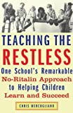 img - for Teaching the Restless: One School's Remarkable No-Ritalin Approach to Helping Children Learn and Succeed by Chris Mercogliano (2004-01-15) book / textbook / text book