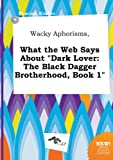 download ebook wacky aphorisms, what the web says about dark lover: the black dagger brotherhood, book 1 pdf epub
