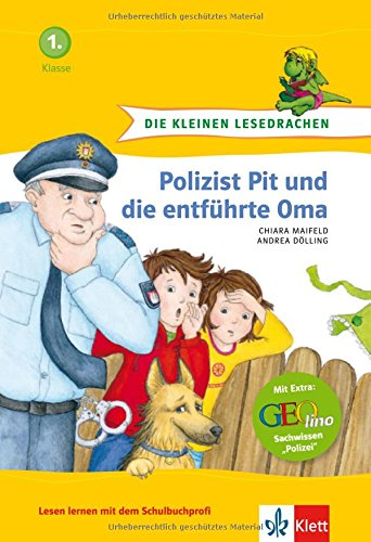 Die kleinen Lesedrachen. Polizist Pit und die entführte Oma, 1. Klasse