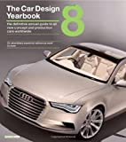 The Car Design Yearbook: The Definitive Guide to All New Concept and Production Cars Worldwide