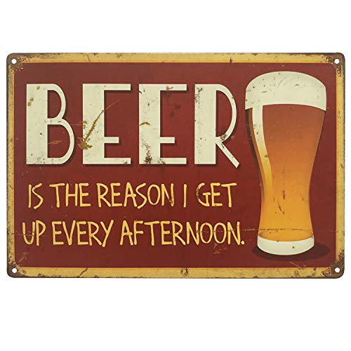 UNIQUELOVER Beer is The Reason I Get Up Every Afternoon Vintage Metal Tin Signs Poster Wall Art Pub Bar Decor 12 X 8 Inch