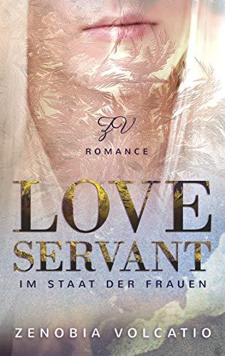 Love Servant- Im Staat der Frauen: Liebesroman (German Edition)