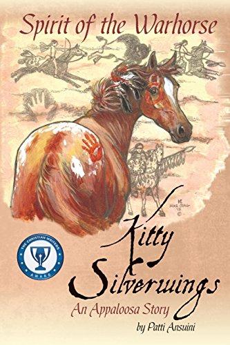 Spirit of the Warhorse: Kitty Silverwings, an Appaloosa Story -